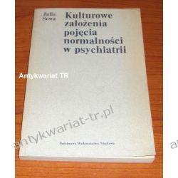 Kulturowe założenia pojęcia normalności w psychiatrii, Julia Sowa