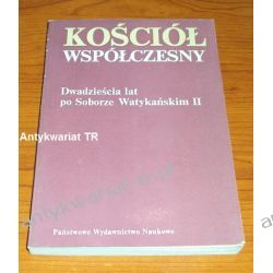 Kościół współczesny. Dwadzieścia lat po Soborze Watykańskim II, red. Wiesław Mysłka, Mirosław Nowaczyk