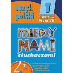 Język polski 1. Między nami słuchaczami. Płyta CD z poradnikiem.
