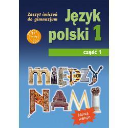 Język polski 1. Między nami. Zeszyt ćwiczeń. Część 1. Nowa wer.