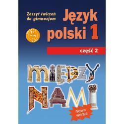 Język polski 1. Między nami. Zeszyt ćwiczeń. Część 2. Nowa wer.