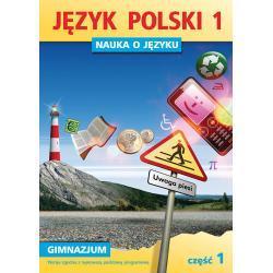 Język polski 1. Nauka o języku dla gimnazjum. Część 1. Nowa wer.