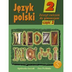 Język polski 2. Między nami. Zeszyt ćwiczeń. Część 2.
