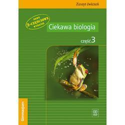 Ciekawa biologia. Część 3. Zeszyt ćwiczeń