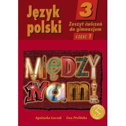 Język polski 3. Między nami. Zeszyt ćwiczeń. Część 1