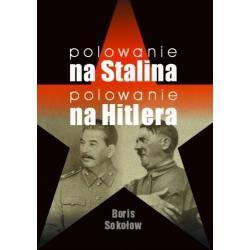 Polowanie na Stalina, polowanie na Hitlera  r.2010