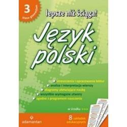 Lepsze niż ściąga! Język polski. - 3 klasa gim