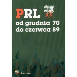 PRL OD GRUDNIA 70 DO CZERWCA 89 POLSKI WIEK XX OPR