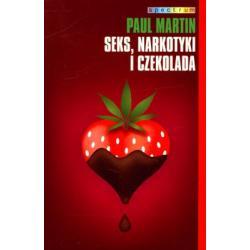 SEKS NARKOTYKI I CZEKOLADA PAUL MARTIN