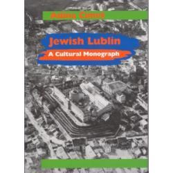 0 Jewish Lublin. A Cultural Monograph Adina Cimet
