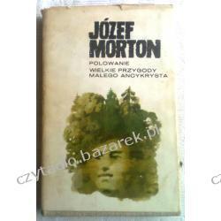 Polowanie, Wielkie przygody małego ancykrysta - Józef Morton