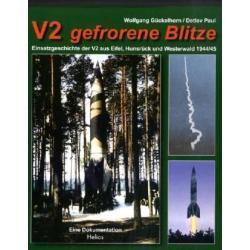 V2 gefrorene Blitze (V2 zamrożone błyskawice) - Einsatzgeschichte V2 aus Eifel, Hunsruck Und Westerwald 1944/1945 (Historia użycia V2 z Eifel, Hunsruck i Wsterwald w roku 1944/45)
