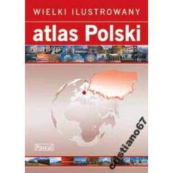 Wielki Ilustrowany atlas Polski (oprawa twarda)NEW