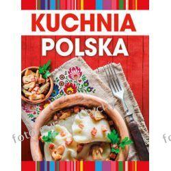 Nowa Kuchnia Polska 1000 Przepisów Tradycyjne Gotowanie