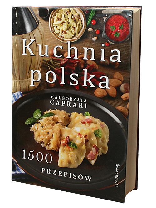 Kuchnia Polska 1500 Przepisów Kuchnia Polska Kalendarze