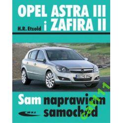 OPEL ASTRA III 3 i ZAFIRA II 2 - Książka poradnik