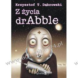 Z życia dr Abble Krzysztof T. Dąbrowski