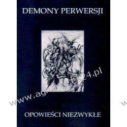 Demony perwersji Opowieści niezwykłe