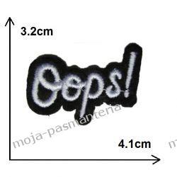 APLIKACJA NAPRASOWANKA TERMO -NAPIS Oops!- 32x41mm