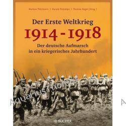 Bücher: Der Erste Weltkrieg 1914 - 1918  von Markus Pöhlmann,Harald Fritz Potempa,Thomas Vogel