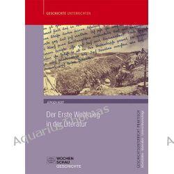 Bücher: Der Erste Weltkrieg in der Literatur  von Jürgen Kost