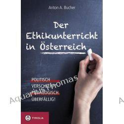 Bücher: Der Ethikunterricht in Österreich  von Anton Bucher