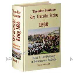 Bücher: Der deutsche Krieg von 1866. Band 1  von Theodor Fontane