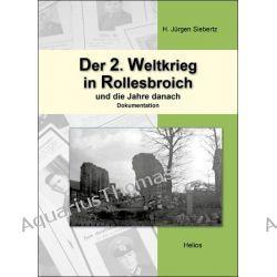 Bücher: Der 2. Weltkrieg in Rollesbroich  von H. Jürgen Siebertz