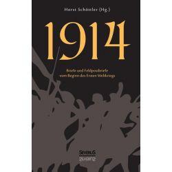 Bücher: 1914. Briefe und Feldpostbriefe vom Beginn des Ersten Weltkriegs  von Horst Schöttler