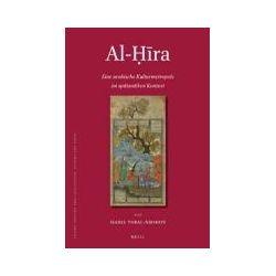 Bücher: Al-Hira: Eine Arabische Kulturmetropole Im Spatantiken Kontext  von Isabel Toral-Niehoff