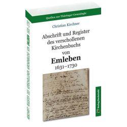 Bücher: Abschrift und Register des verschollenen Kirchenbuchs von Emleben 1631-1730  von Christian Kirchner