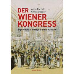 Bücher: Der Wiener Kongress  von Anna Ehrlich,Christa Bauer