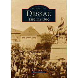 Bücher: Dessau 1860 bis 1990  von Frank Kreissler