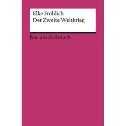 Bücher: Der Zweite Weltkrieg  von Elke Fröhlich
