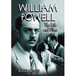 William Powell, The Life and Films by Roger Bryant, 9780786426027.