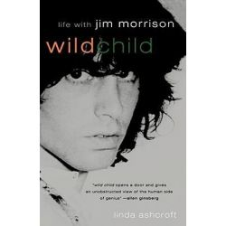 Wild Child, Life with Jim Morrison by Linda Ashcroft, 9781560252498.
