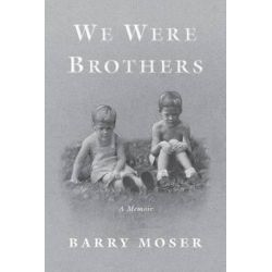We Were Brothers, A Memoir by Barry Moser, 9781616204136.