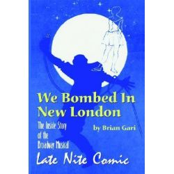We Bombed in New London by Brian Gari, 9781593930516.