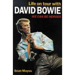 We Can be Heroes, Life on Tour with David Bowie by Sean Mayes, 9781897783177.