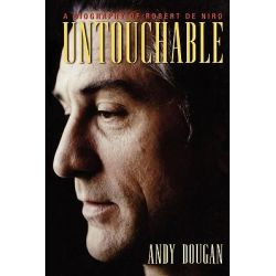 Untouchable, A Biography of Robert Deniro by Andy Dougan, 9781560254690.