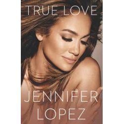 True Love by Jennifer Lopez, 9780451468680.