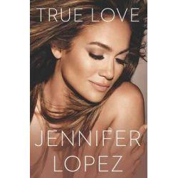 True Love by Jennifer Lopez, 9780670078431.