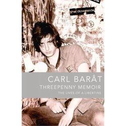 Threepenny Memoir, The Lives of a Libertine by Carl Barat, 9780007393763.