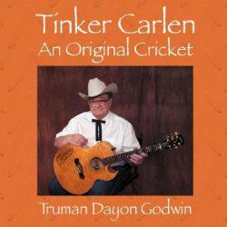 Tinker Carlen, An Original Cricket by Truman Dayon Godwin, 9781432713706.