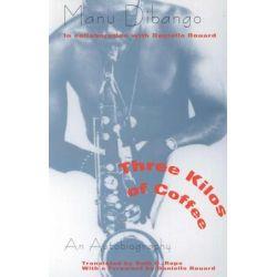 Three Kilos of Coffee, An Autobiography by Manu Dibango, 9780226144900.