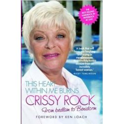 This Heart within Me Burns - Crissy Rock, From Bedlam to Benidorm by Crissy Rock, 9781843587538.