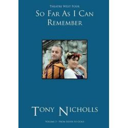 Theatre West Four - So Far as I Can Remember Volume 3 by John Anthony Nicholls, 9781782223542.