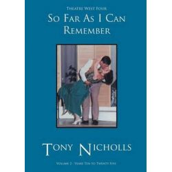Theatre West Four - So Far as I Can Remember Volume 2 by John Anthony Nicholls, 9781782223115.