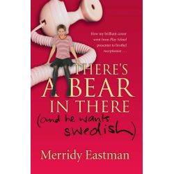 There's a Bear in There: (and he wants Swedish), (and he wants Swedish) by Merridy Eastman, 9781865086019.