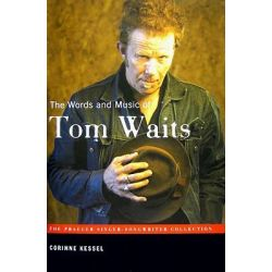 The Words and Music of Tom Waits, Praeger Singer-Songwriter Collection by Corinne Kessel, 9780313349065.